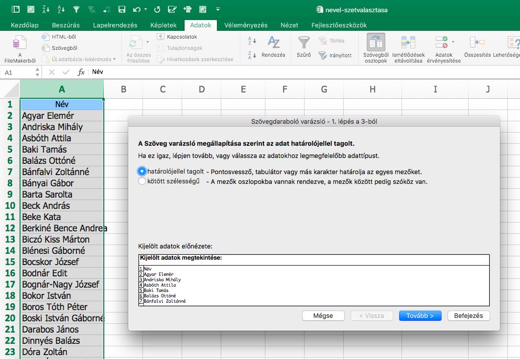 Szövegből oszlopok Mac Excelen: fix karakterszám legyen, vagy egy adott jelnél választod el a szöveget?